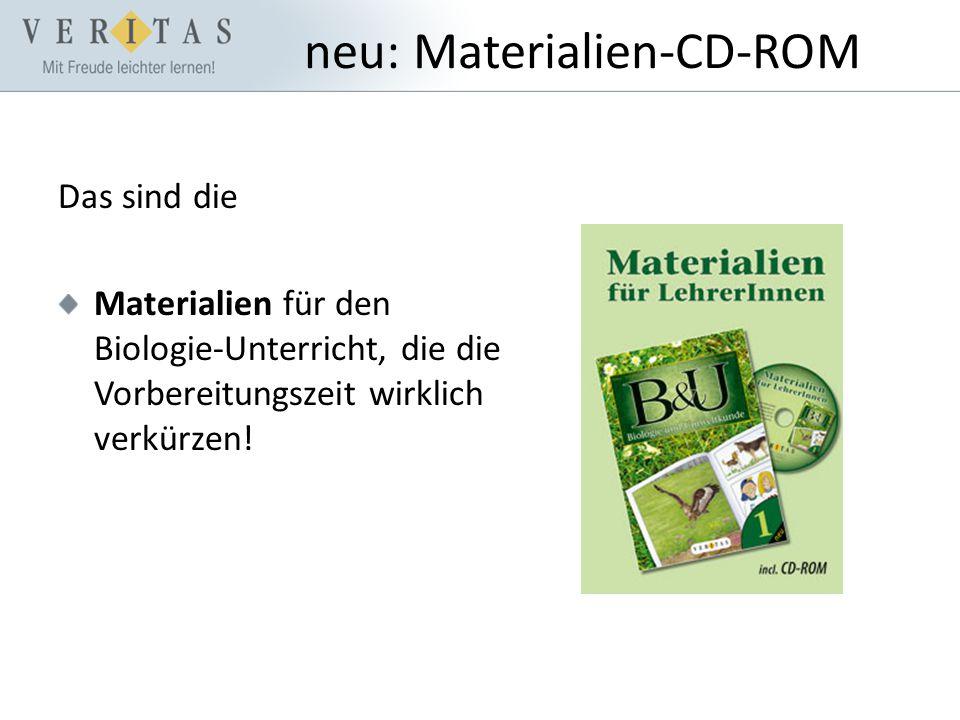 neu: Materialien-CD-ROM Das sind die Materialien für den Biologie-Unterricht, die die Vorbereitungszeit wirklich verkürzen!