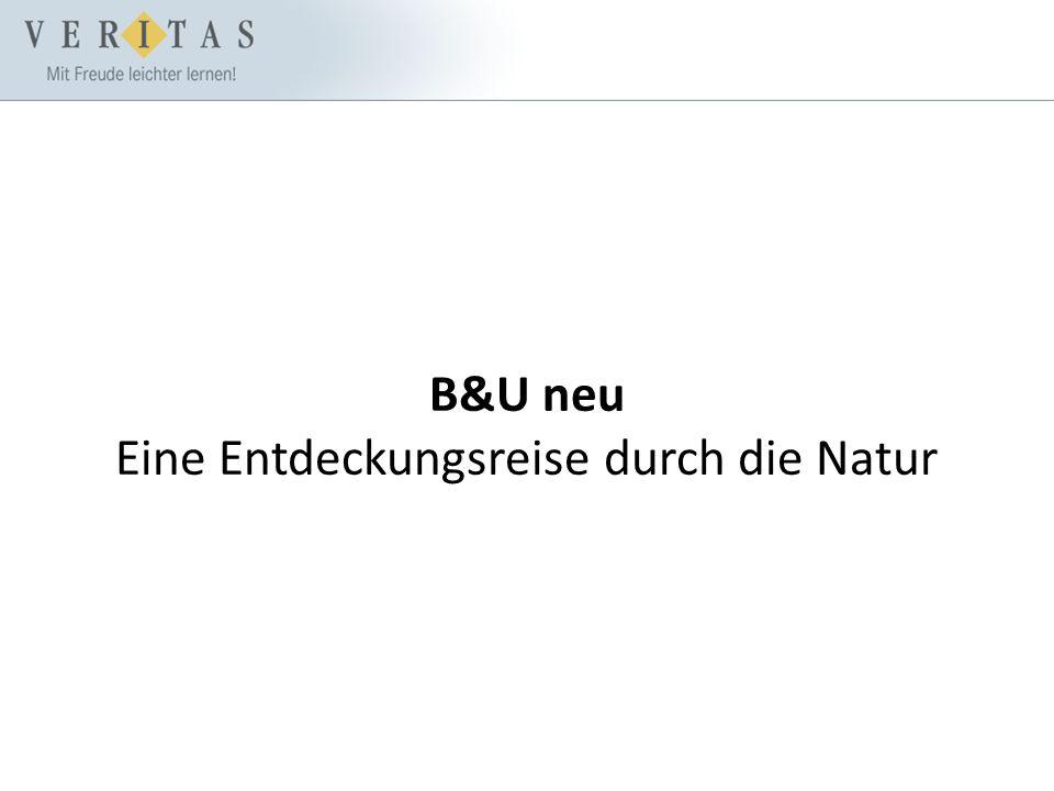 B&U neu Eine Entdeckungsreise durch die Natur