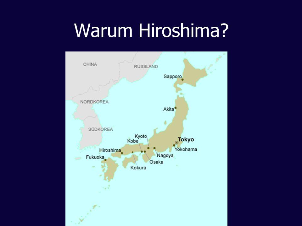 Warum Hiroshima?