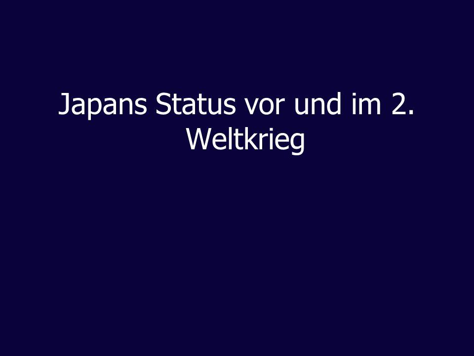 Japans Status vor und im 2. Weltkrieg