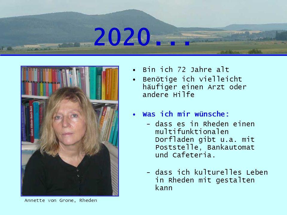 2020... Bin ich 72 Jahre alt Benötige ich vielleicht häufiger einen Arzt oder andere Hilfe Was ich mir wünsche: -dass es in Rheden einen multifunktion