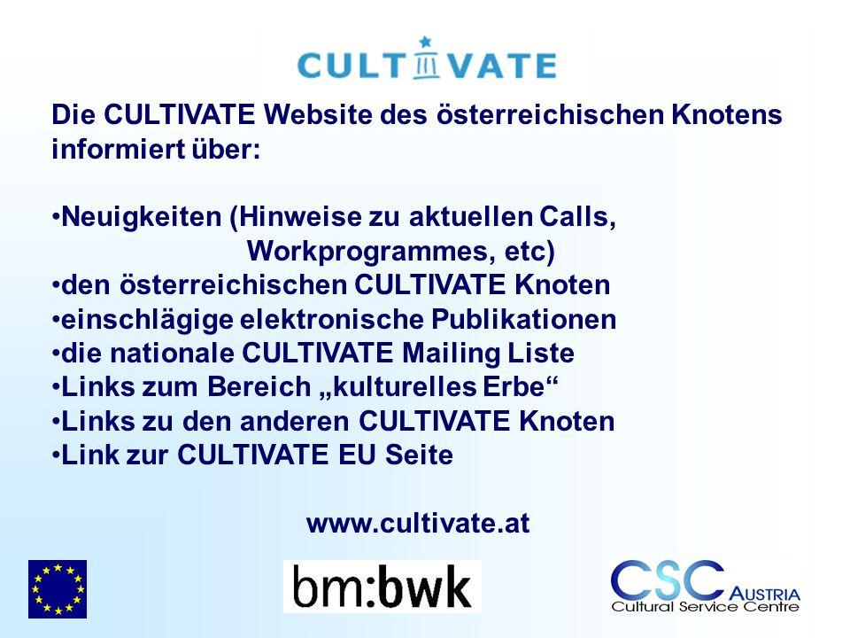 Die CULTIVATE Website des österreichischen Knotens informiert über: Neuigkeiten (Hinweise zu aktuellen Calls, Workprogrammes, etc) den österreichische