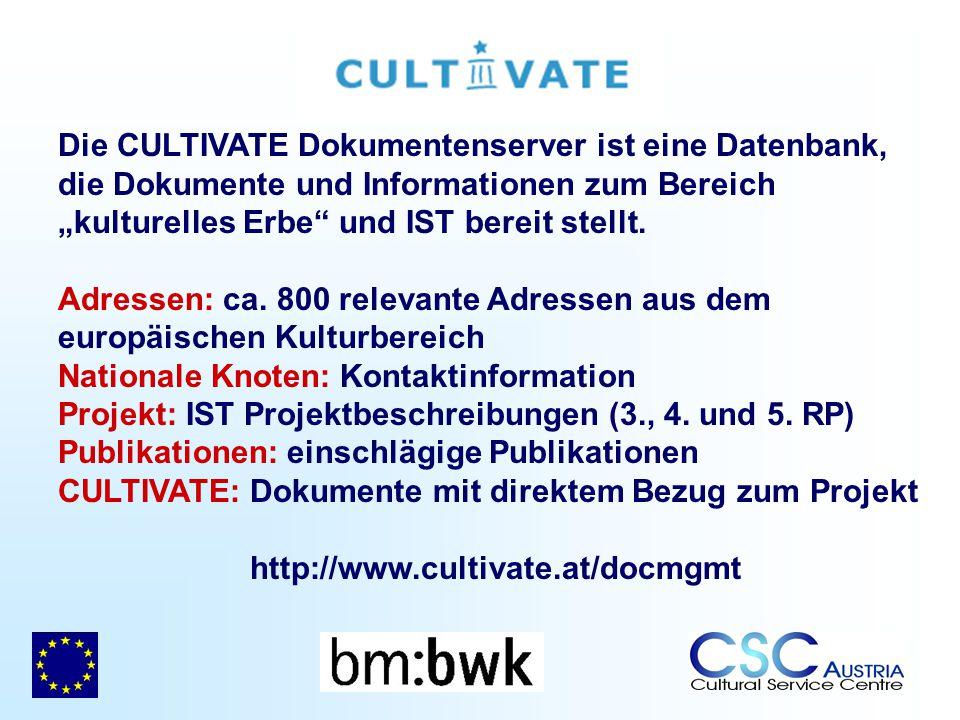 Die CULTIVATE Dokumentenserver ist eine Datenbank, die Dokumente und Informationen zum Bereich kulturelles Erbe und IST bereit stellt. Adressen: ca. 8