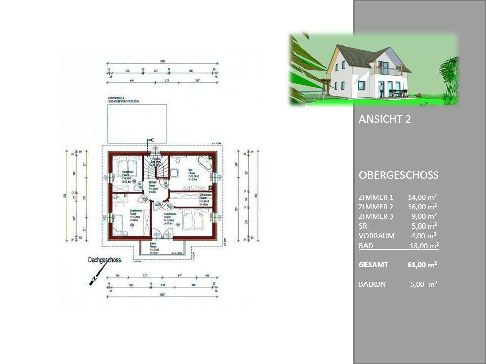 OBERGESCHOSS ZIMMER 1 14,00 m² ZIMMER 216,00 m² ZIMMER 3 9,00 m² SR 5,00 m² VORRAUM 4,00 m² BAD 13,00 m² GESAMT61,00 m² BALKON 5,00 m² ANSICHT 2