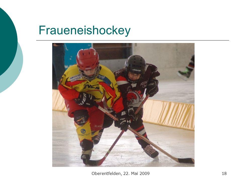 Oberentfelden, 22. Mai 200918 Fraueneishockey
