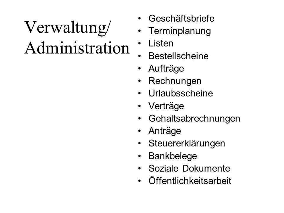Verwaltung/ Administration Geschäftsbriefe Terminplanung Listen Bestellscheine Aufträge Rechnungen Urlaubsscheine Verträge Gehaltsabrechnungen Anträge