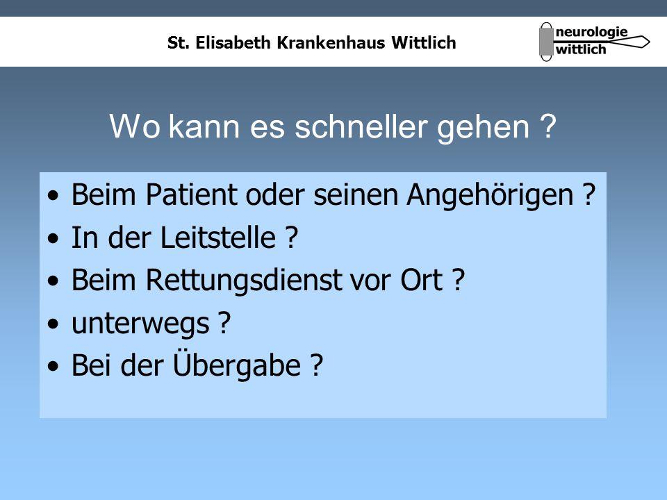 St. Elisabeth Krankenhaus Wittlich Wo kann es schneller gehen ? Beim Patient oder seinen Angehörigen ? In der Leitstelle ? Beim Rettungsdienst vor Ort