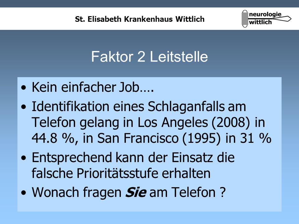 St. Elisabeth Krankenhaus Wittlich Faktor 2 Leitstelle Kein einfacher Job…. Identifikation eines Schlaganfalls am Telefon gelang in Los Angeles (2008)