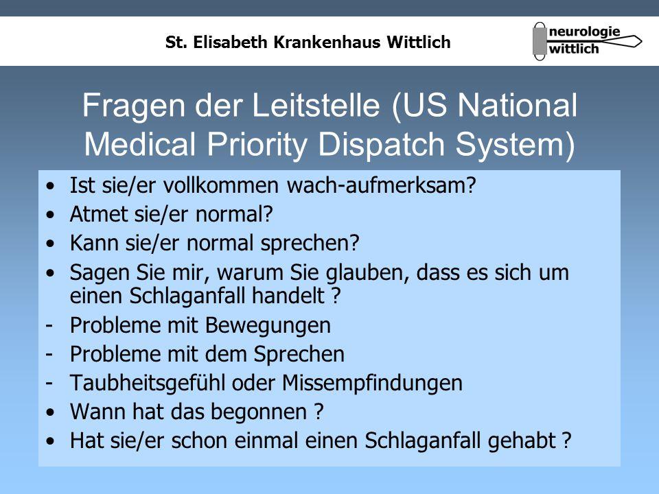 St. Elisabeth Krankenhaus Wittlich Fragen der Leitstelle (US National Medical Priority Dispatch System) Ist sie/er vollkommen wach-aufmerksam? Atmet s