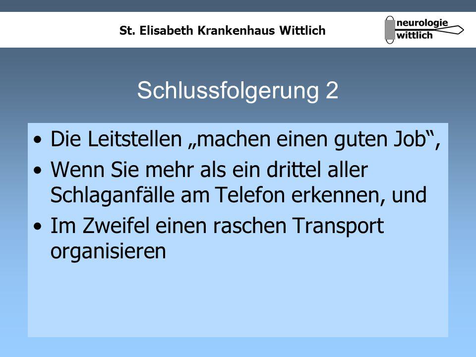 St. Elisabeth Krankenhaus Wittlich Schlussfolgerung 2 Die Leitstellen machen einen guten Job, Wenn Sie mehr als ein drittel aller Schlaganfälle am Tel