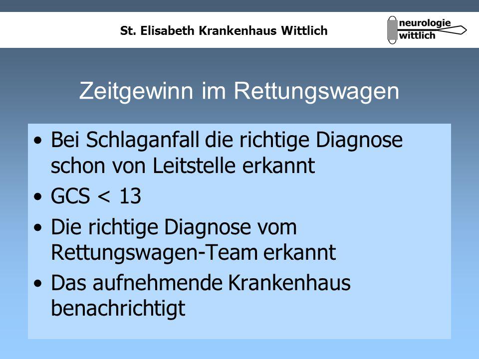 St. Elisabeth Krankenhaus Wittlich Zeitgewinn im Rettungswagen Bei Schlaganfall die richtige Diagnose schon von Leitstelle erkannt GCS < 13 Die richti