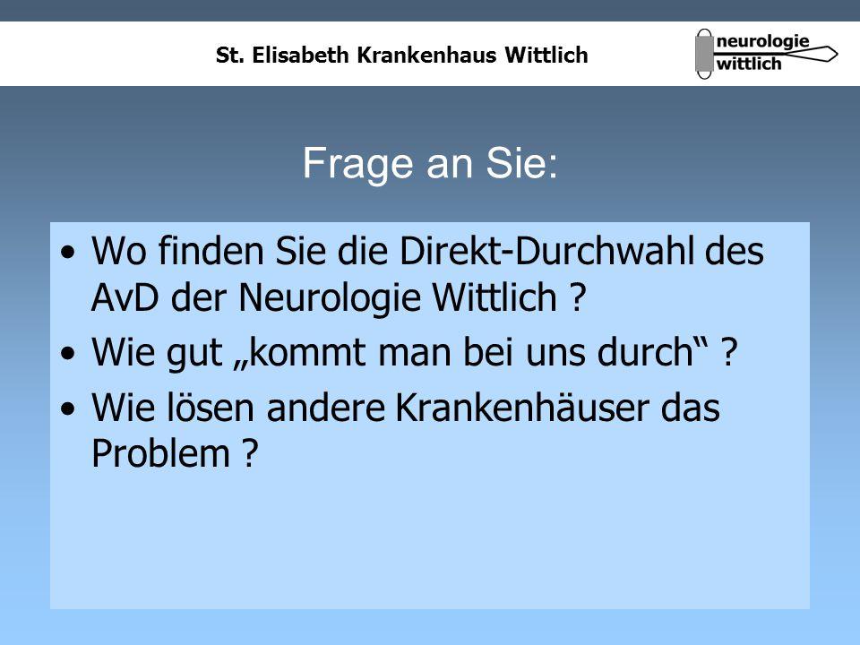 St. Elisabeth Krankenhaus Wittlich Frage an Sie: Wo finden Sie die Direkt-Durchwahl des AvD der Neurologie Wittlich ? Wie gut kommt man bei uns durch
