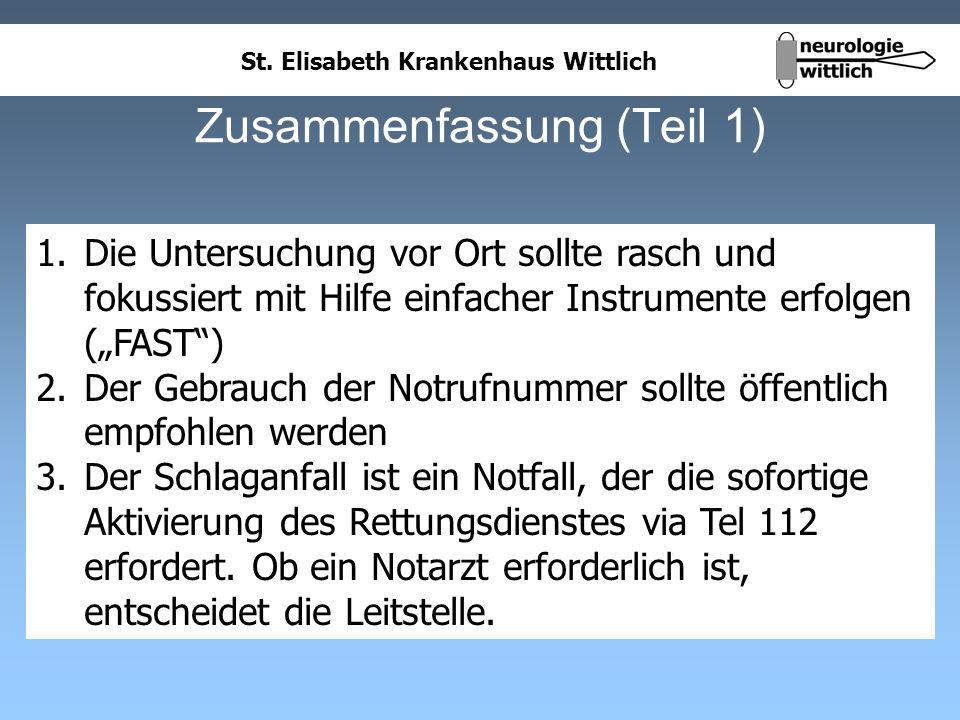 St. Elisabeth Krankenhaus Wittlich Zusammenfassung (Teil 1) 1.Die Untersuchung vor Ort sollte rasch und fokussiert mit Hilfe einfacher Instrumente erf