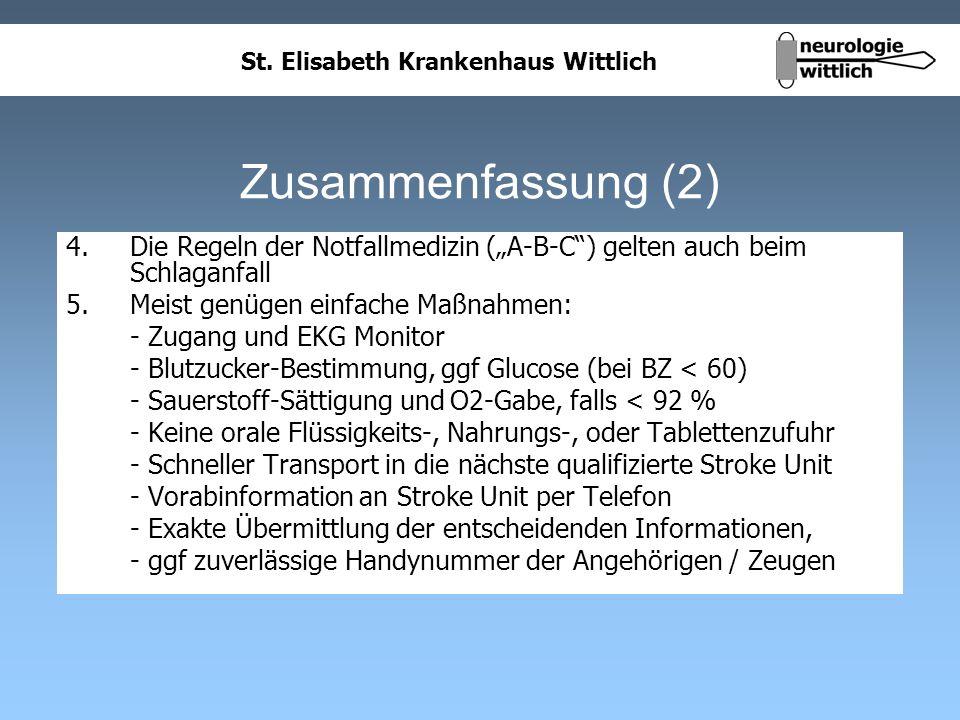 St. Elisabeth Krankenhaus Wittlich Zusammenfassung (2) 4. Die Regeln der Notfallmedizin (A-B-C) gelten auch beim Schlaganfall 5.Meist genügen einfache