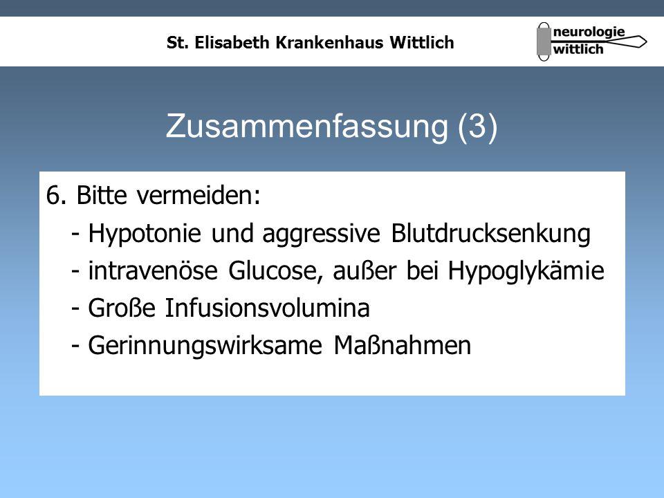 St. Elisabeth Krankenhaus Wittlich Zusammenfassung (3) 6. Bitte vermeiden: - Hypotonie und aggressive Blutdrucksenkung - intravenöse Glucose, außer be