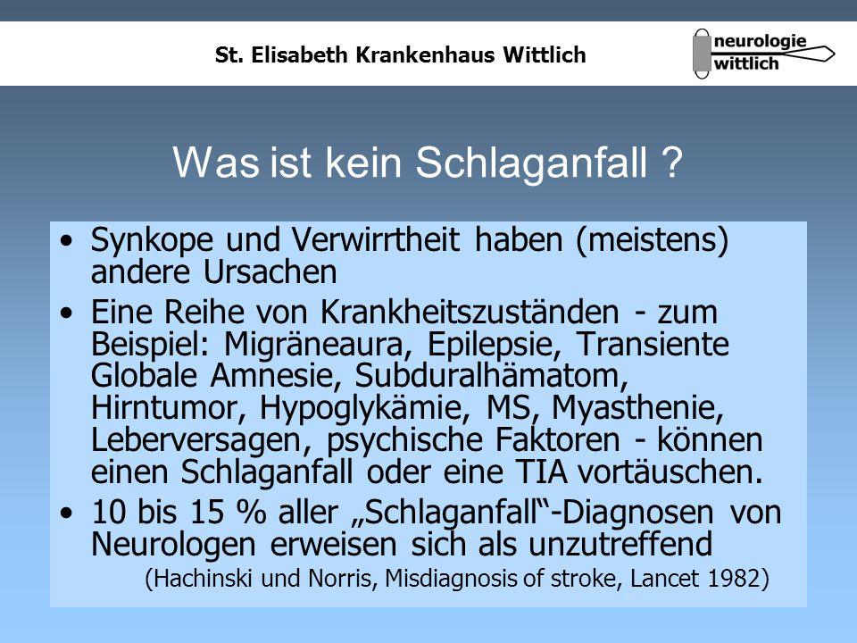 St. Elisabeth Krankenhaus Wittlich Was ist kein Schlaganfall ? Synkope und Verwirrtheit haben (meistens) andere Ursachen Eine Reihe von Krankheitszust