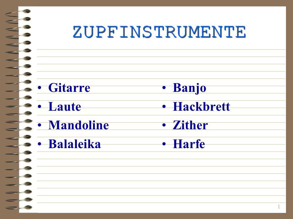 1 ZUPFINSTRUMENTE Gitarre Laute Mandoline Balaleika Banjo Hackbrett Zither Harfe