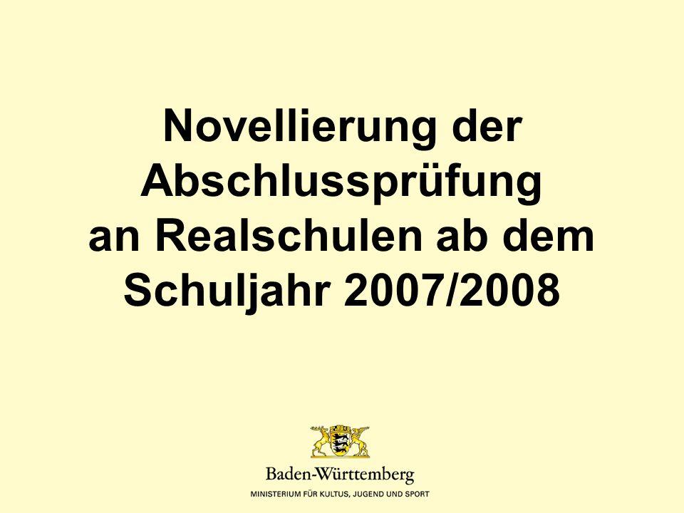 Novellierung der Abschlussprüfung an Realschulen ab dem Schuljahr 2007/2008
