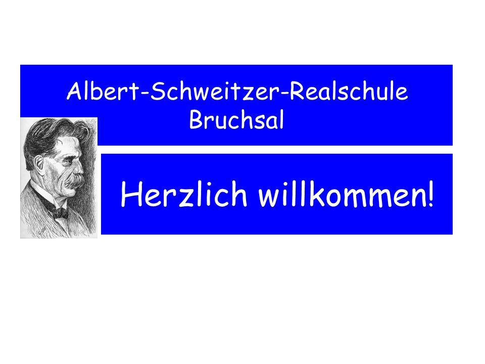 Herzlich willkommen! Albert-Schweitzer-Realschule Bruchsal