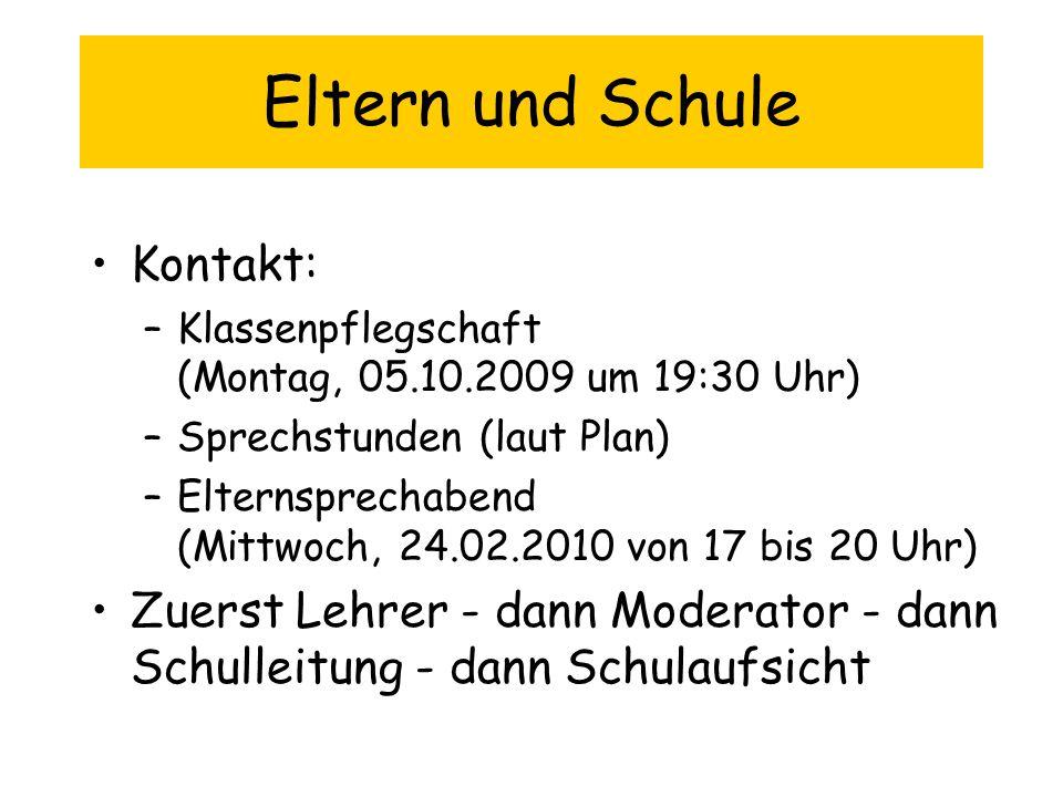 Eltern und Schule Kontakt: –Klassenpflegschaft (Montag, 05.10.2009 um 19:30 Uhr) –Sprechstunden (laut Plan) –Elternsprechabend (Mittwoch, 24.02.2010 v
