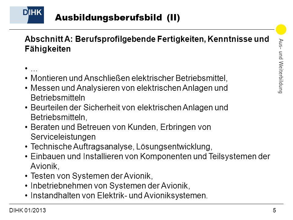 DIHK 01/2013 5 Ausbildungsberufsbild (II) Abschnitt A: Berufsprofilgebende Fertigkeiten, Kenntnisse und Fähigkeiten... Montieren und Anschließen elekt