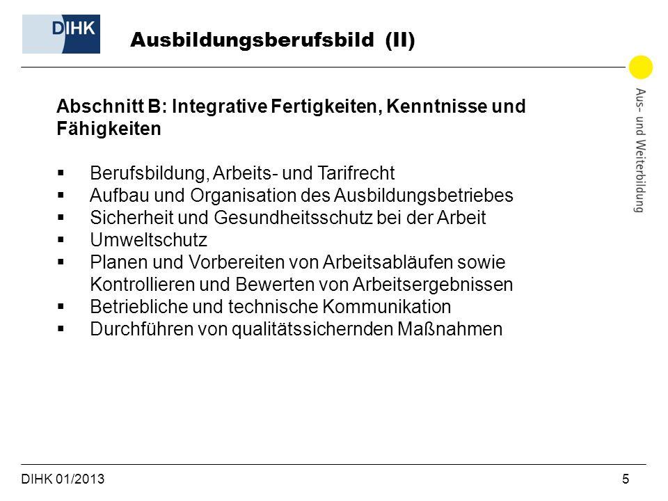 DIHK 01/2013 5 Abschnitt B: Integrative Fertigkeiten, Kenntnisse und Fähigkeiten Berufsbildung, Arbeits- und Tarifrecht Aufbau und Organisation des Au