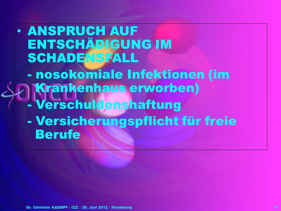 11 ANSPRUCH AUF ENTSCHÄDIGUNG IM SCHADENSFALL - nosokomiale Infektionen (im Krankenhaus erworben) - Verschuldenshaftung - Versicherungspflicht für fre