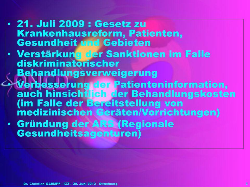 3 21. Juli 2009 : Gesetz zu Krankenhausreform, Patienten, Gesundheit und Gebieten Verstärkung der Sanktionen im Falle diskriminatorischer Behandlungsv
