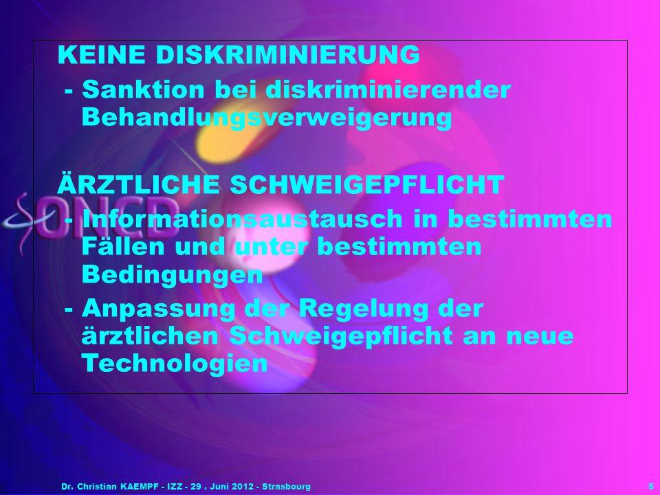 5 KEINE DISKRIMINIERUNG - Sanktion bei diskriminierender Behandlungsverweigerung ÄRZTLICHE SCHWEIGEPFLICHT - Informationsaustausch in bestimmten Fälle