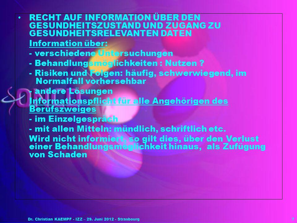 7 RECHT AUF INFORMATION ÜBER DEN GESUNDHEITSZUSTAND UND ZUGANG ZU GESUNDHEITSRELEVANTEN DATEN Information über: - verschiedene Untersuchungen - Behand