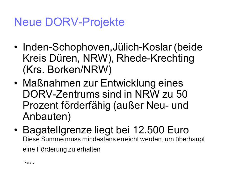 Neue DORV-Projekte Inden-Schophoven,Jülich-Koslar (beide Kreis Düren, NRW), Rhede-Krechting (Krs. Borken/NRW) Maßnahmen zur Entwicklung eines DORV-Zen