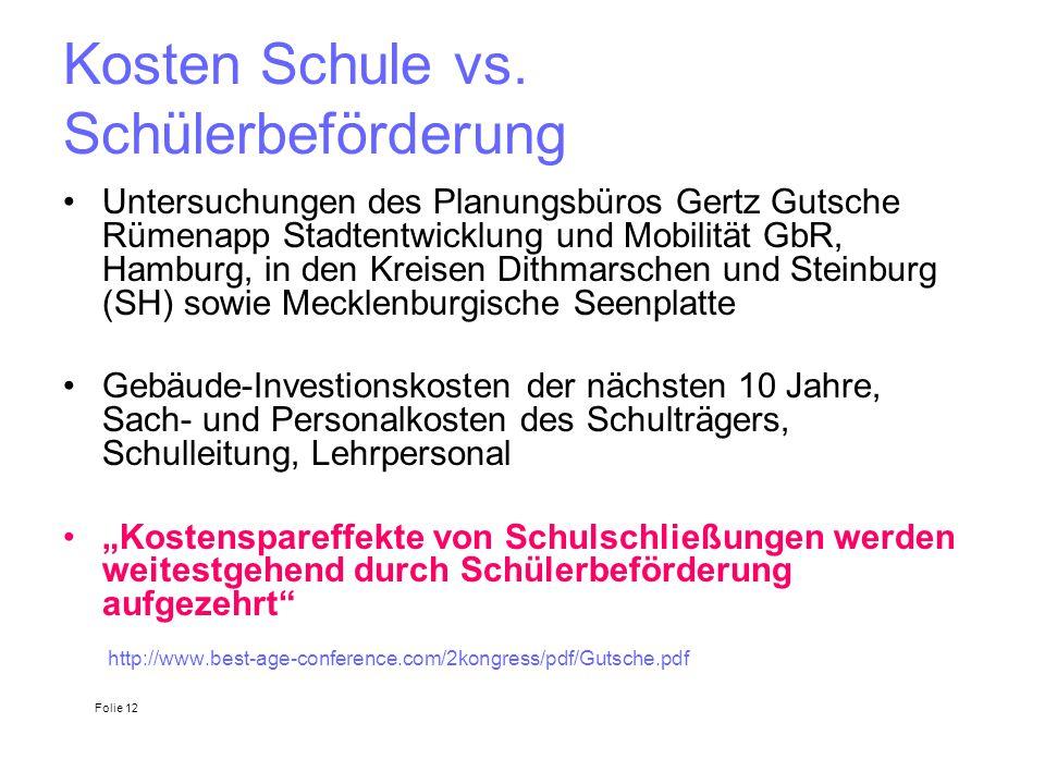 Kosten Schule vs. Schülerbeförderung Untersuchungen des Planungsbüros Gertz Gutsche Rümenapp Stadtentwicklung und Mobilität GbR, Hamburg, in den Kreis