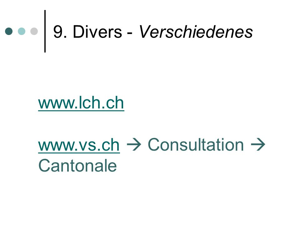 9. Divers - Verschiedenes www.lch.ch www.vs.chwww.vs.ch Consultation Cantonale