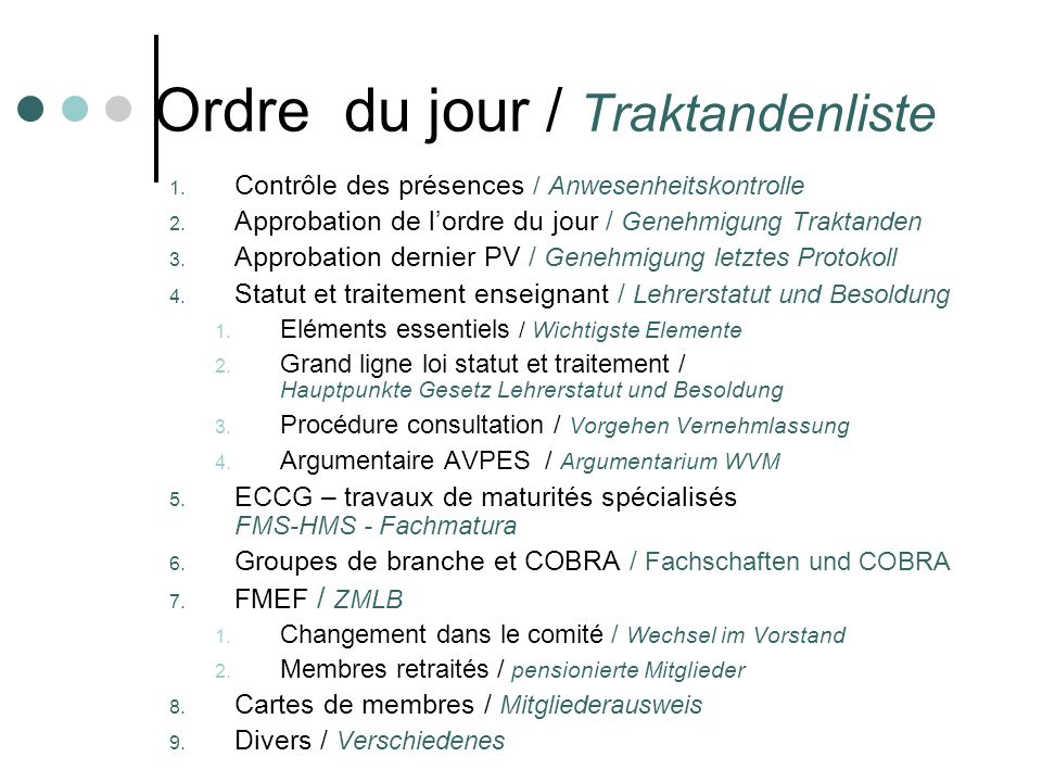 Ordre du jour / Traktandenliste 1. Contrôle des présences / Anwesenheitskontrolle 2.