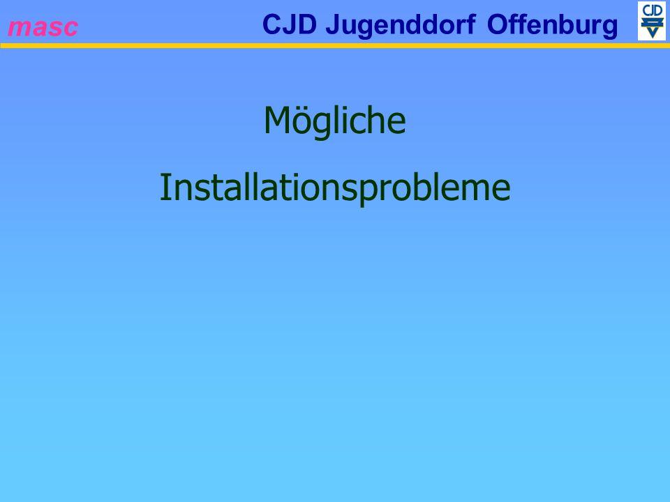masc CJD Jugenddorf Offenburg Mögliche Installationsprobleme