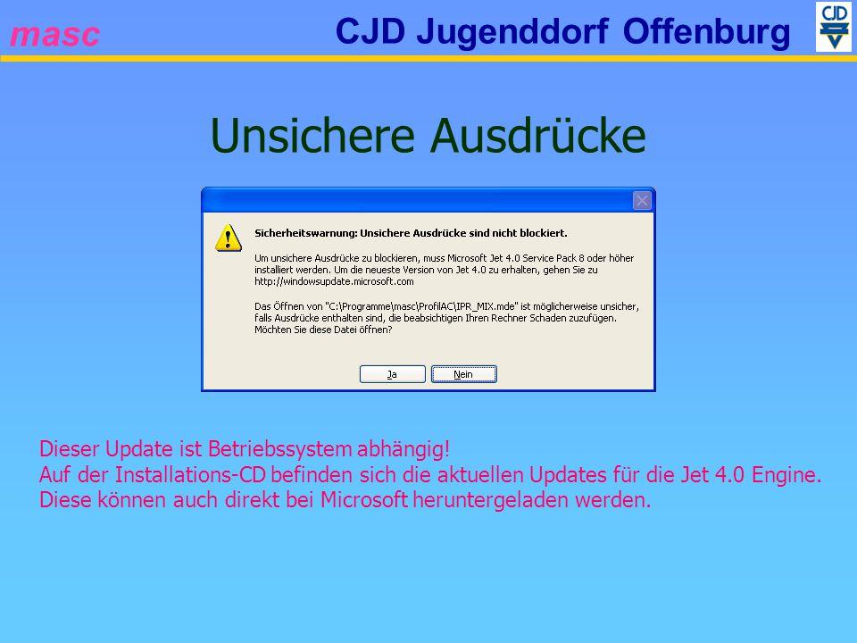 masc CJD Jugenddorf Offenburg Unsichere Ausdrücke Dieser Update ist Betriebssystem abhängig.