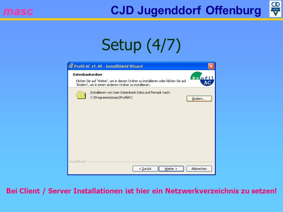 masc CJD Jugenddorf Offenburg Setup (4/7) Bei Client / Server Installationen ist hier ein Netzwerkverzeichnis zu setzen!