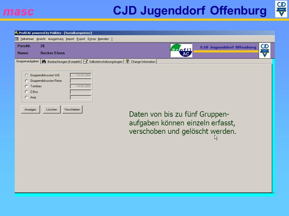 masc CJD Jugenddorf Offenburg Daten von bis zu fünf Gruppen- aufgaben können einzeln erfasst, verschoben und gelöscht werden.