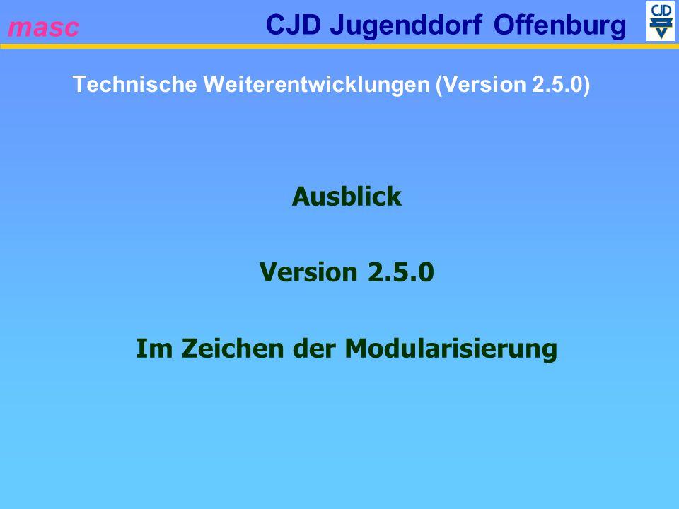 masc CJD Jugenddorf Offenburg Allgemeine Verfügbarkeit Version 2.5.0 Nach Freigabe CJD Offenburg, ca.
