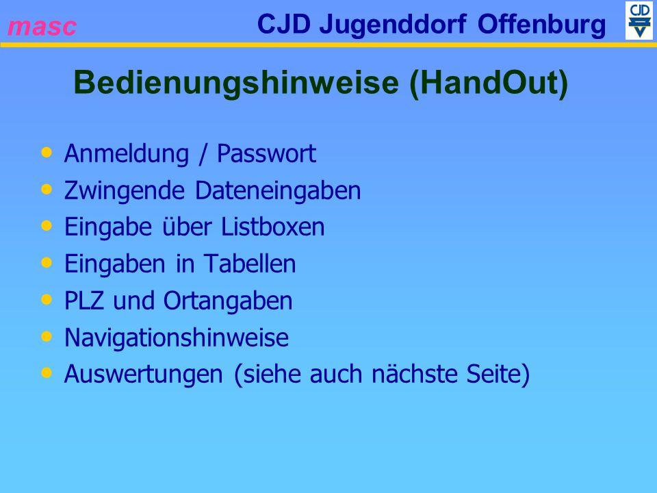 masc CJD Jugenddorf Offenburg Anmeldung / Passwort Zwingende Dateneingaben Eingabe über Listboxen Eingaben in Tabellen PLZ und Ortangaben Navigationsh