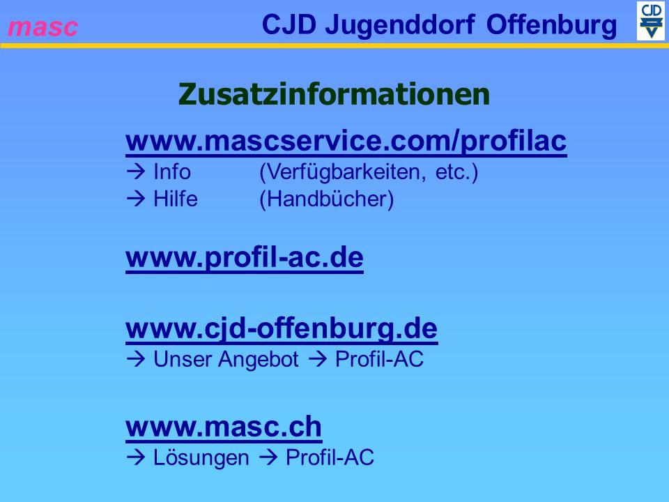 masc CJD Jugenddorf Offenburg Zusatzinformationen www.mascservice.com/profilac Info (Verfügbarkeiten, etc.) Hilfe (Handbücher) www.profil-ac.de www.cj