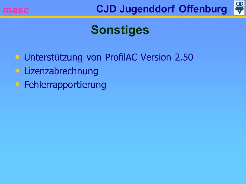 masc CJD Jugenddorf Offenburg Unterstützung von ProfilAC Version 2.50 Lizenzabrechnung Fehlerrapportierung Sonstiges