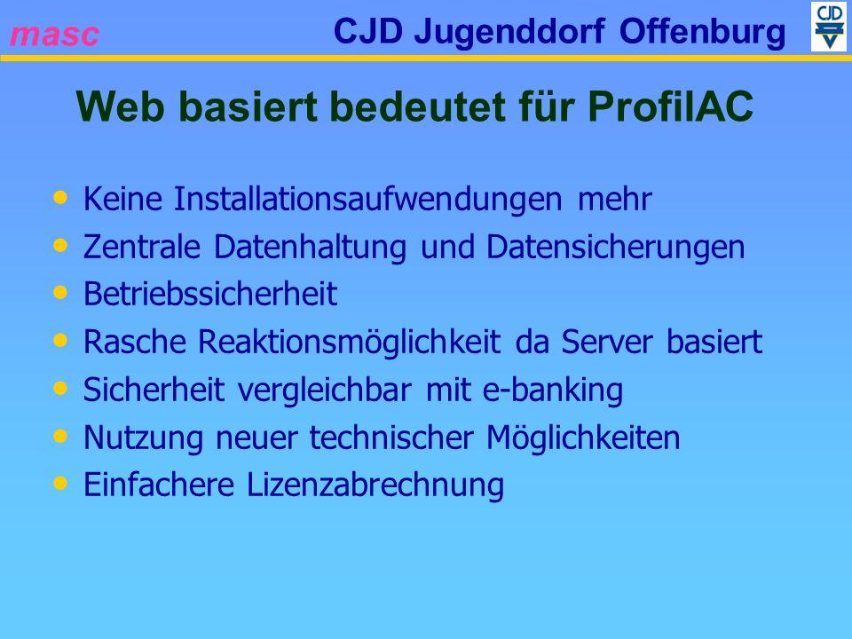 masc CJD Jugenddorf Offenburg Keine Installationsaufwendungen mehr Zentrale Datenhaltung und Datensicherungen Betriebssicherheit Rasche Reaktionsmögli