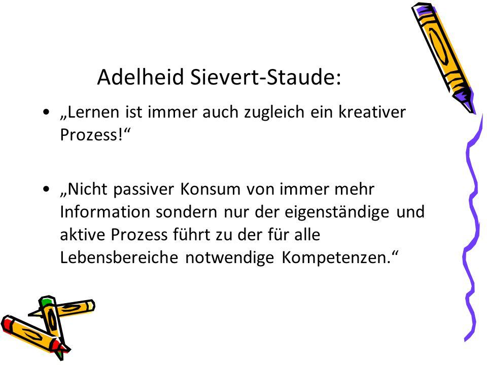 Adelheid Sievert-Staude: Lernen ist immer auch zugleich ein kreativer Prozess.