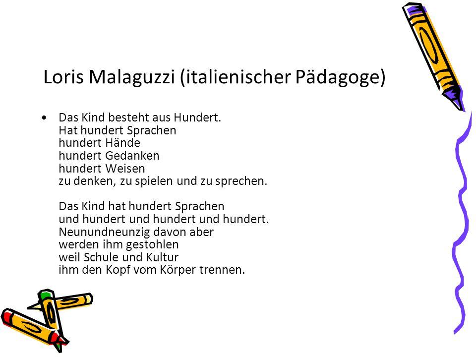 Loris Malaguzzi (italienischer Pädagoge) Das Kind besteht aus Hundert.