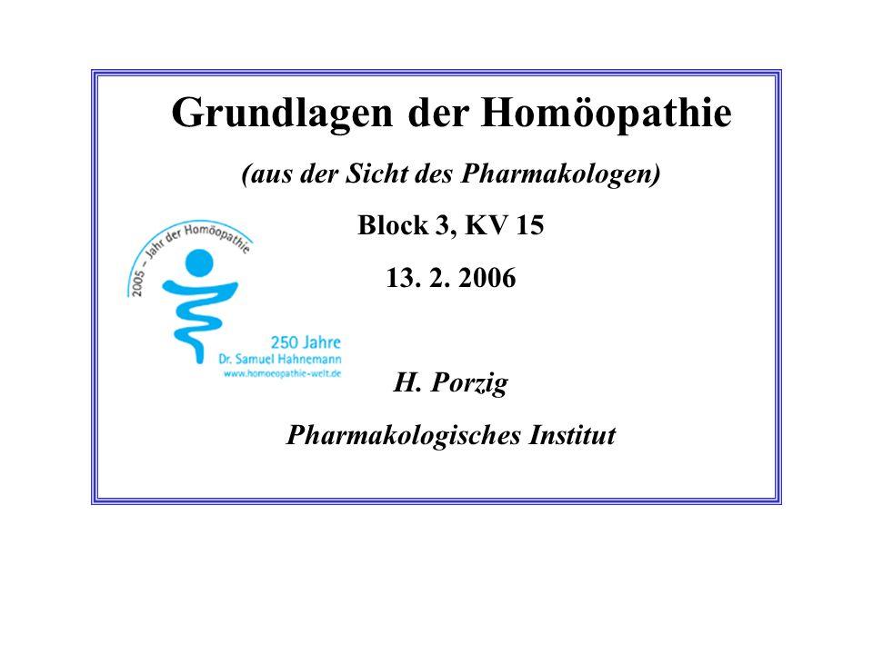 Grundlagen der Homöopathie (aus der Sicht des Pharmakologen) Block 3, KV 15 13.