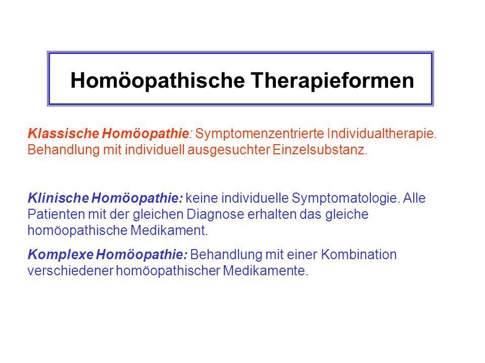 Homöopathische Therapieformen Klassische Homöopathie: Symptomenzentrierte Individualtherapie.