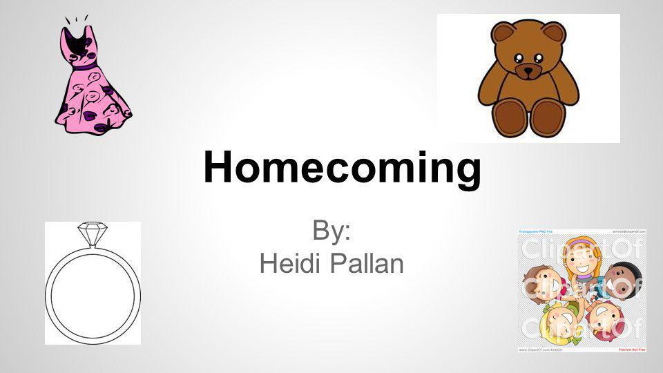 By: Heidi Pallan Homecoming