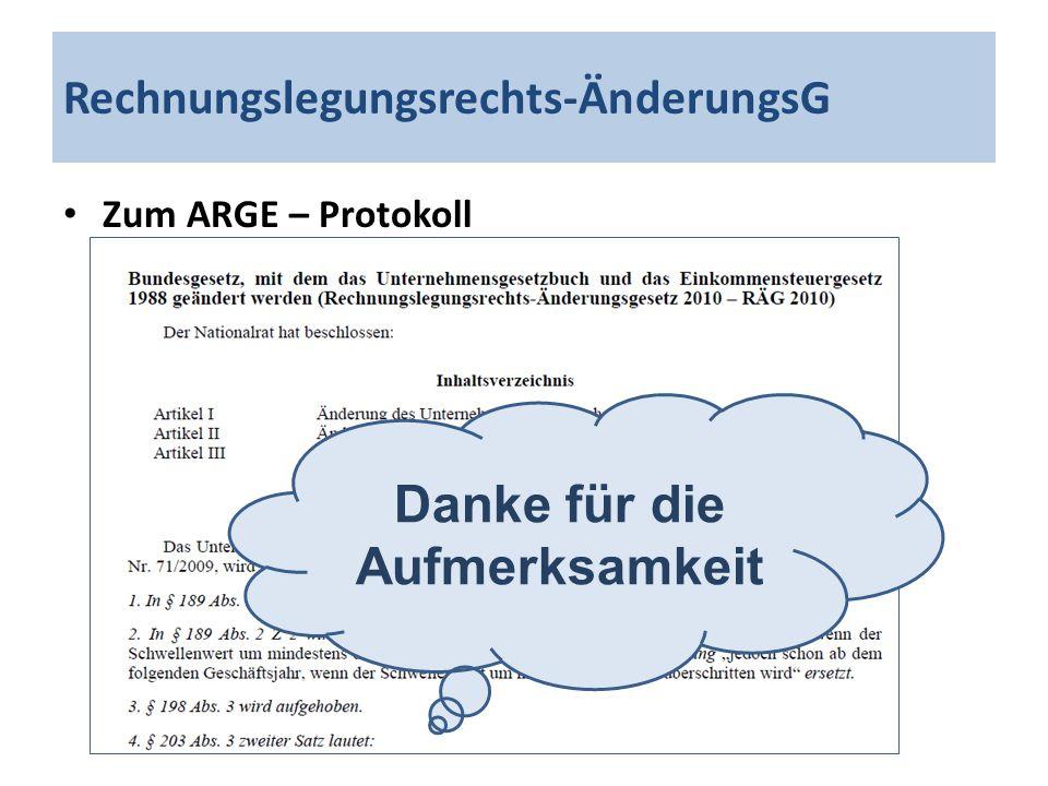 Rechnungslegungsrechts-ÄnderungsG Zum ARGE – Protokoll Danke für die Aufmerksamkeit