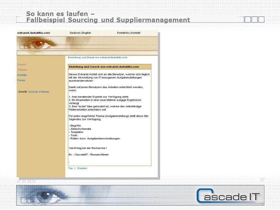 So kann es laufen – Fallbeispiel Sourcing und Suppliermanagement 27.05.2014 27